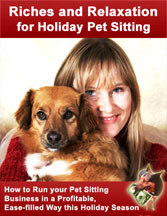 Riches and Relaxation (R & R) for Holiday Pet Sitters