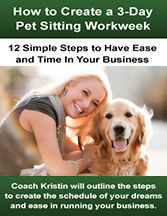 How to Create a 3-Day Pet Sitting Workweek
