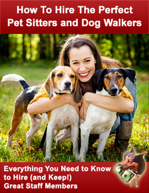 how to hire and train the perfect pet sitters and dog