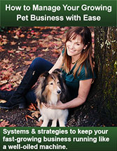 How to Manage Your Growing Pet Business with Ease
